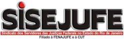 SISEJUFE – Sindicato dos Servidores das Justiças Federais do Estado do Rio de Janeiro