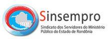 SINSEMPRO – Sindicato dos Servidores do Ministério Público do Estado de Rondônia