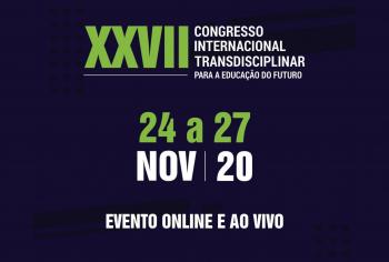 XXVII Congresso Internacional Transdisciplinar para a Educação no Futuro